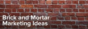 brick and mortar marketing