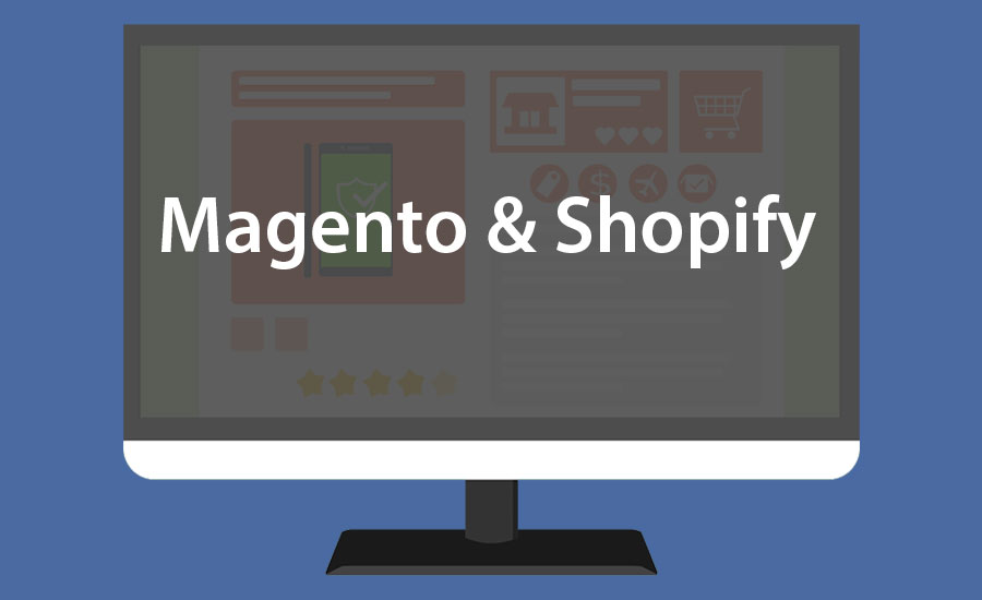 Magento and Shopify Which Better Suits You