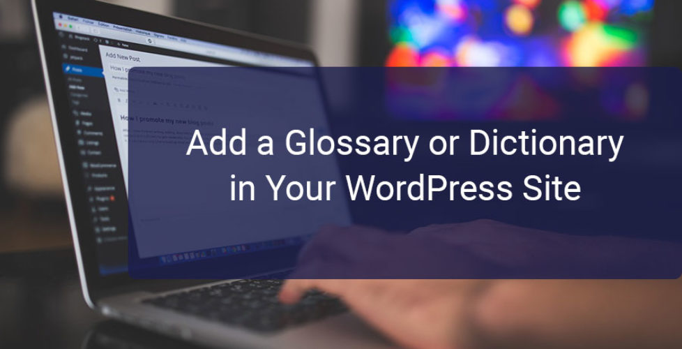 Add a Glossary or Dictionary in Your WordPress Site