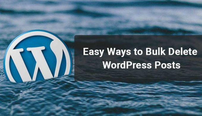 Easy Ways to Bulk Delete WordPress Posts
